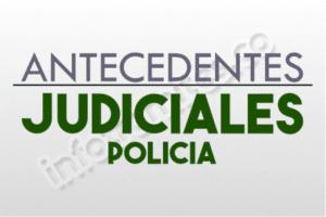 Antecedentes Judiciales y Penales trámites ante la Policia Nacional