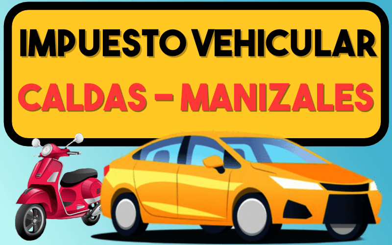 Impuesto Vehicular Caldas Manizales